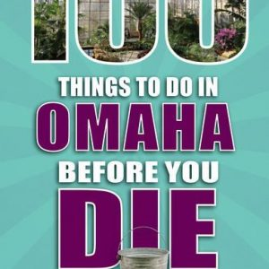 100 Things Omaha Book