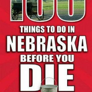 100 Things Nebraska book image